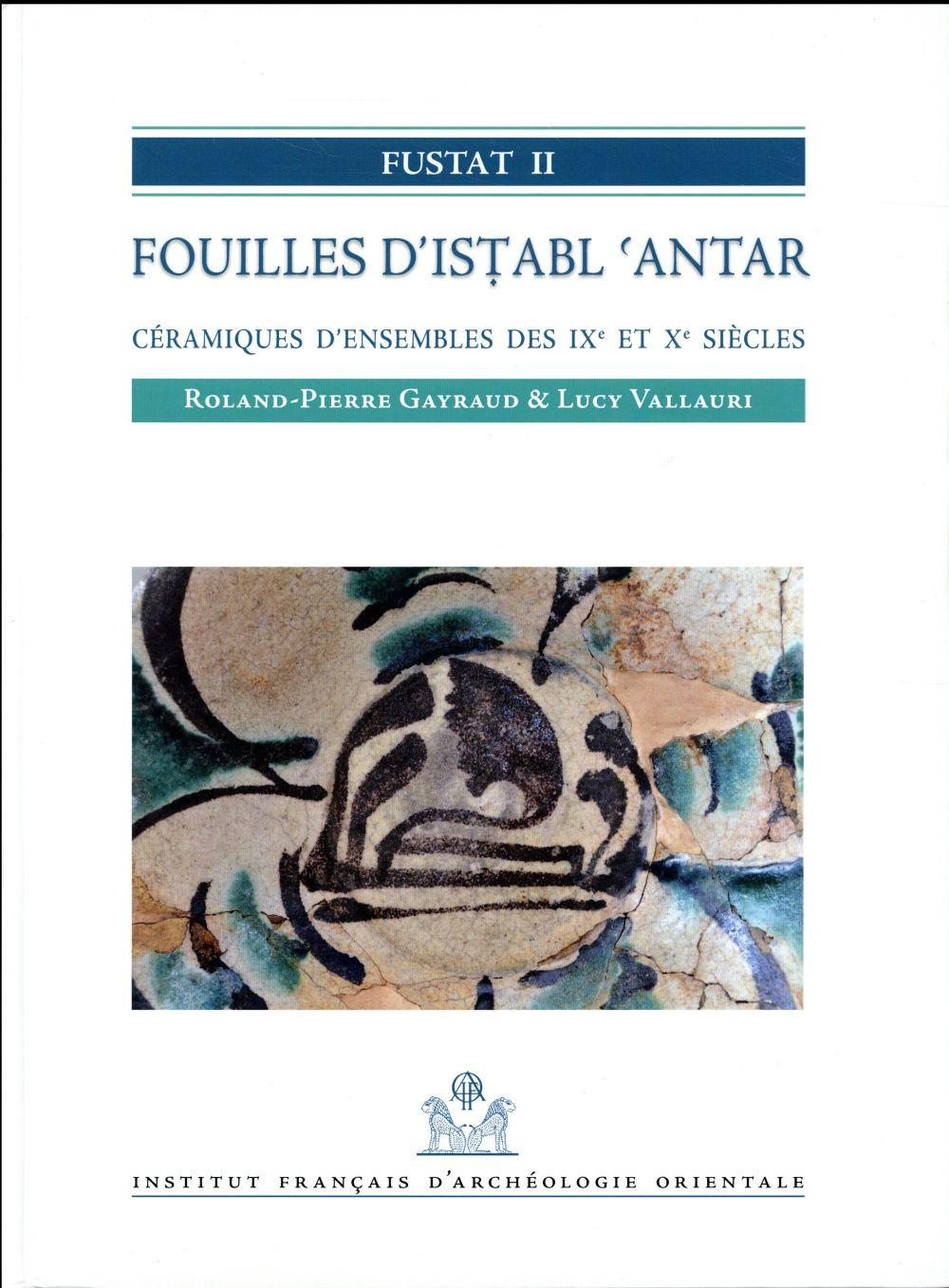FUSTAT II. FOUILLES D'ISTABL'ANTAR