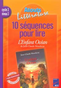 10 SEQUENCES POUR LIRE ENFANT
