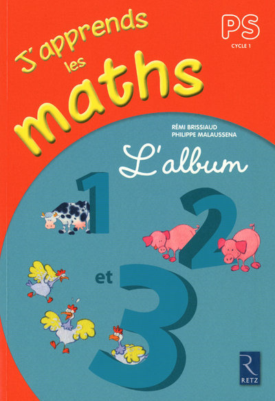 J APPRENDS LES MATHS PS ALBUM