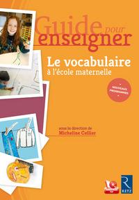 LE VOCABULAIRE A L'ECOLE MATERNELLE + CD - GUIDE POUR ENSEIGNER