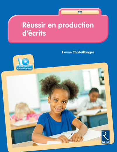 REUSSIR EN PRODUCTION D'ECRITS CE1 + CD ROM
