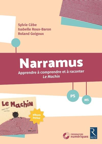 NARRAMUS - APPRENDRE A COMPRENDRE ET A RACONTER LE MACHIN - PS-MS + CD-ROM + ALBUM