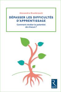 DEPASSER LES DIFFICULTES D'APPRENTISSAGE - COMMENT REVELER LE POTENTIEL DE CHACUN ? PROF DES ECOLES