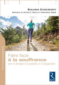 FAIRE FACE A LA SOUFFRANCE - AVEC LA THERAPIE D'ACCEPTATION ET D'ENGAGEMENT