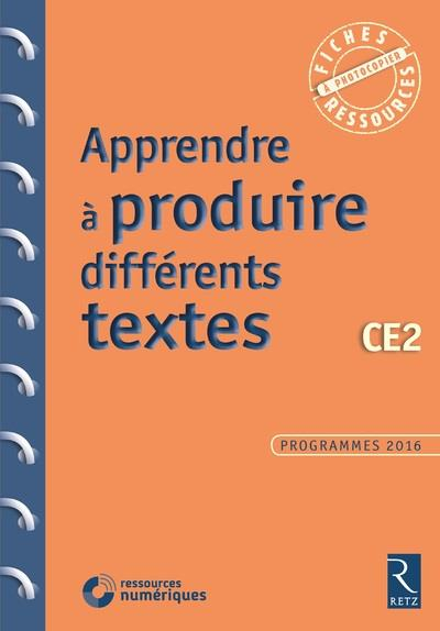 APPRENDRE A PRODUIRE DIFFERENTS TEXTES CE2 + CD ROM PROGRAMMES 2016