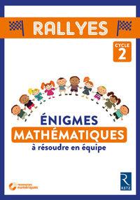 RALLYES  ENIGMES DE MATHEMATIQUES A RESOUDRE EN EQUIPE CYCLE 2 +