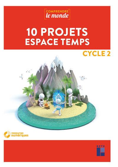 QUESTIONNER L ESPACE ET LE TEMPS EN 10 PROJETS CYCLE 2 + DVD