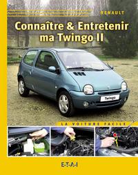 CONNAITRE & ENTRETENIR MA TWINGO II ESSENCE