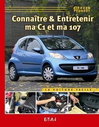 CONNAITRE & ENTRETENIR MA C1, MA PEUGEOT 107