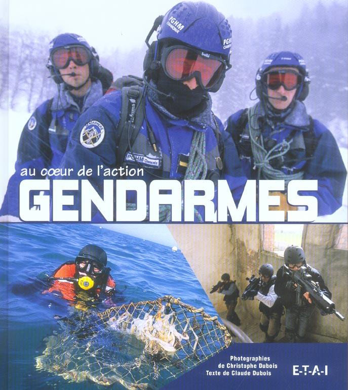 GENDARMERIE, AU COEUR DE L'ACTION
