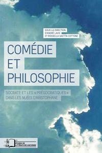COMEDIE ET PHILOSOPHIE - SOCRATE ET LES PRESOCRATIQUES DANS LES..