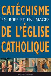 CATECHISME EN BREF ET EN IMAGES DE L'EGLISE CATHOLIQUE
