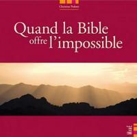 QUAND LA BIBLE OFFRE L'IMPOSSIBLE