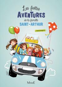 1 - LES FOLLES AVENTURES DE LA FAMILLE SAINT-ARTHUR