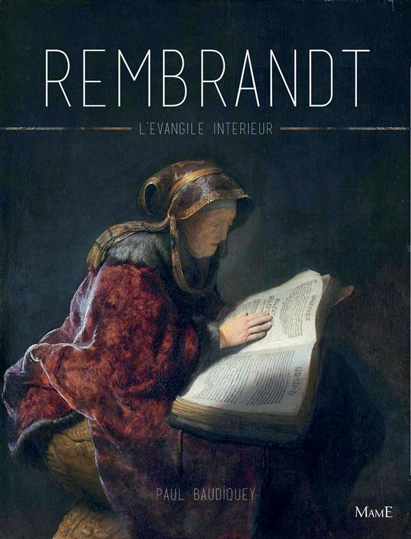 REMBRANDT, L'EVANGILE INTERIEUR