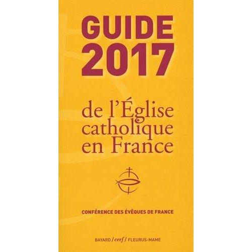 GUIDE 2017 DE L'EGLISE CATHOLIQUE EN FRANCE