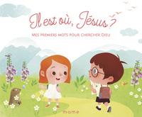IL EST OU JESUS - MES PREMIERS MOTS POUR CHERCHER DIEU
