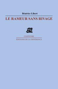 RAMEUR SANS RIVAGE  (LE )