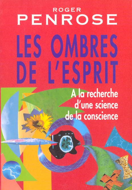 LES OMBRES DE L'ESPRIT - A LA RECHERCHE D'UNE SCIENCE DE LA CONSCIENCE