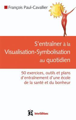 S'ENTRAINER A LA VISUALISATION-SYMBOLISATION AU QUOTIDIEN
