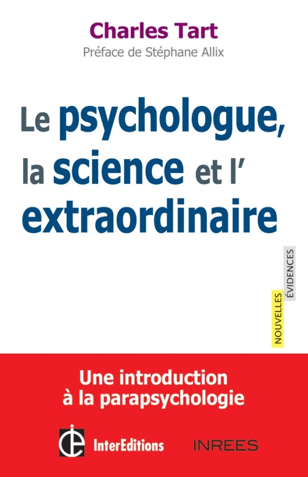 LE PSYCHOLOGUE, LA SCIENCE ET L'EXTRAORDINAIRE - UNE INTRODUCTION A LA PARAPSYCHOLOGIE