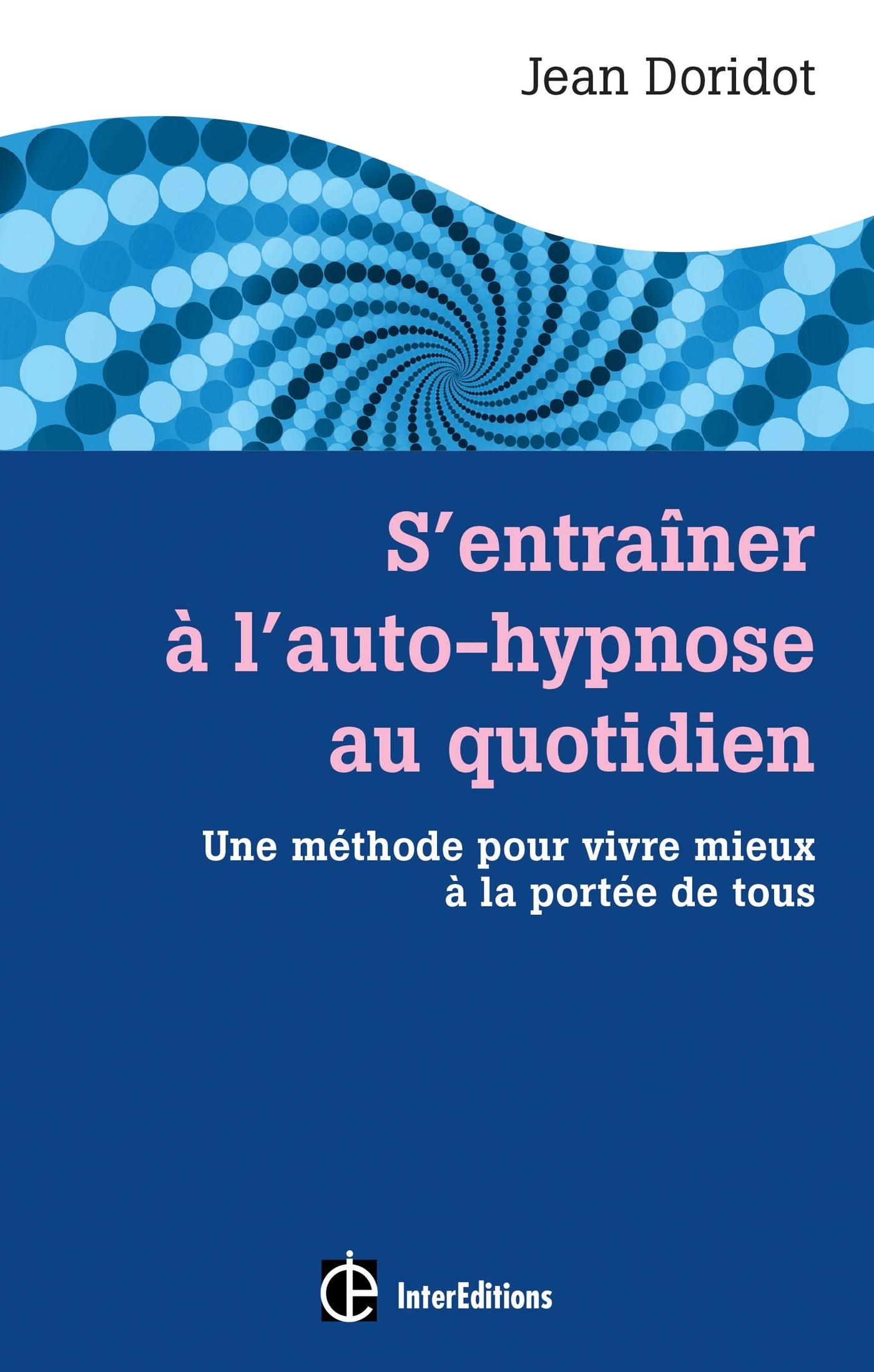 S'ENTRAINER A L'AUTO-HYPNOSE AU QUOTIDIEN