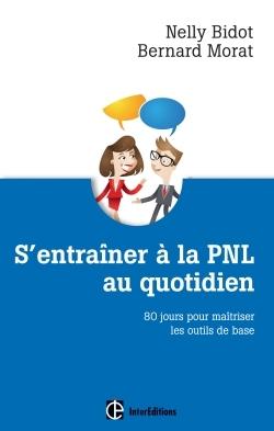 S'ENTRAINER A LA PNL AU QUOTIDIEN - 80 JOURS POUR MAITRISER LES OUTILS DE LA PNL