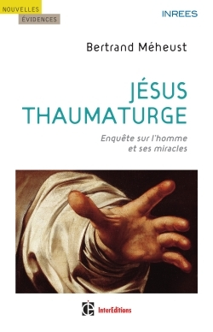 JESUS THAUMATURGE - ENQUETE SUR L'HOMME ET SES MIRACLES