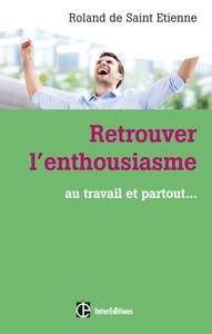 RETROUVER L'ENTHOUSIASME - AU TRAVAIL ET PARTOUT...