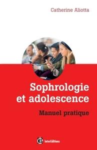 SOPHROLOGIE ET ADOLESCENCE - MANUEL PRATIQUE