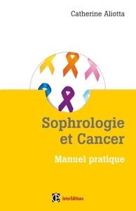 SOPHROLOGIE ET CANCER - MANUEL PRATIQUE