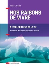 NOS RAISONS DE VIVRE - A L'ECOLE DU SENS DE LA VIE
