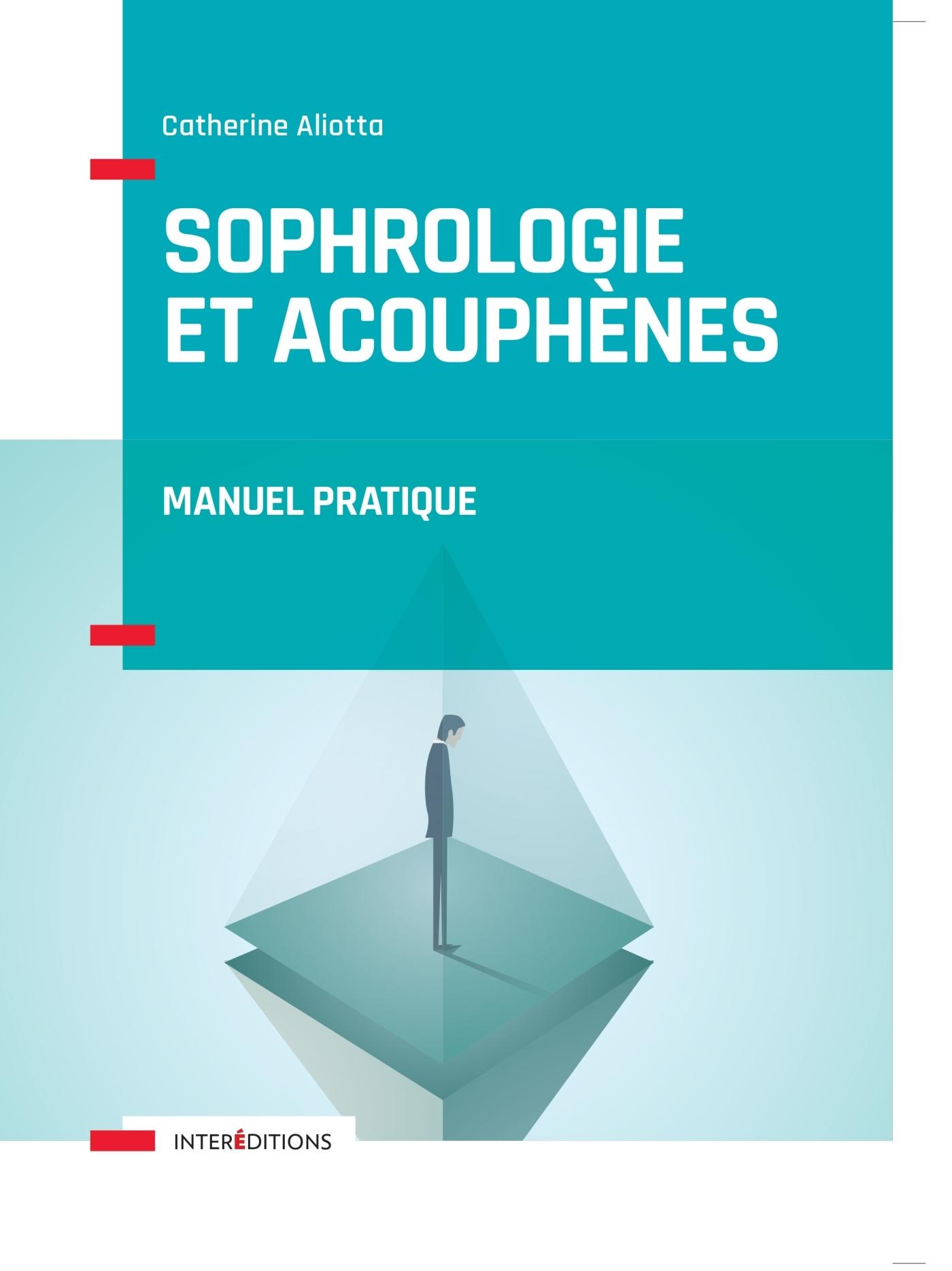 SOPHROLOGIE ET ACOUPHENES - MANUEL PRATIQUE