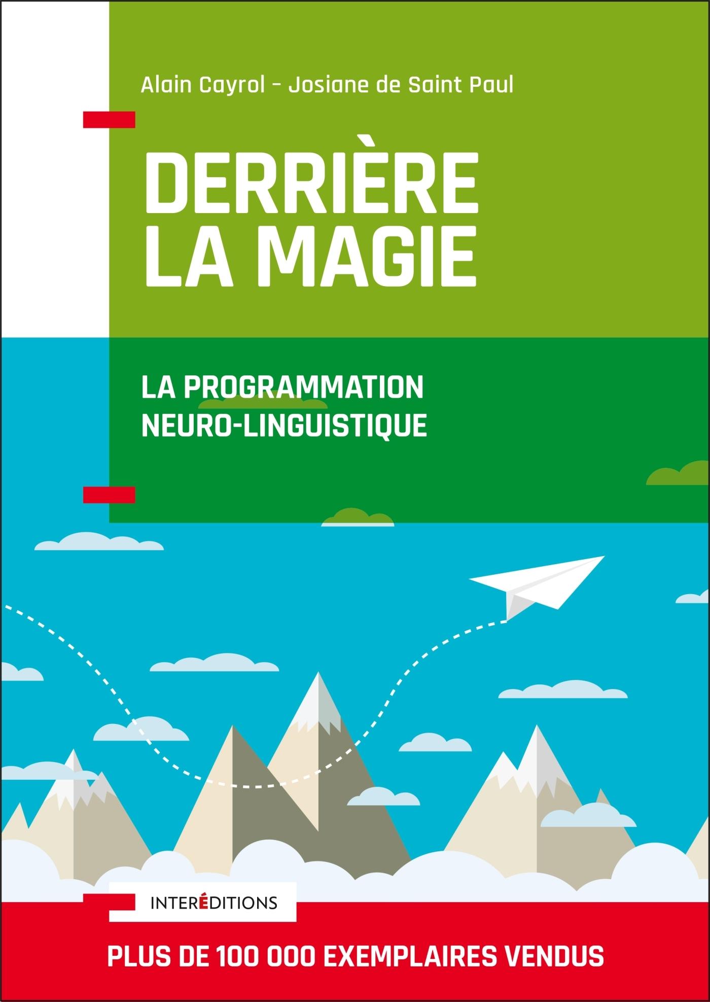 DERRIERE LA MAGIE - LA PROGRAMMATION NEURO-LINGUISTISQUE (PNL) - LA PROGRAMMATION NEURO-LINGUISTIQUE