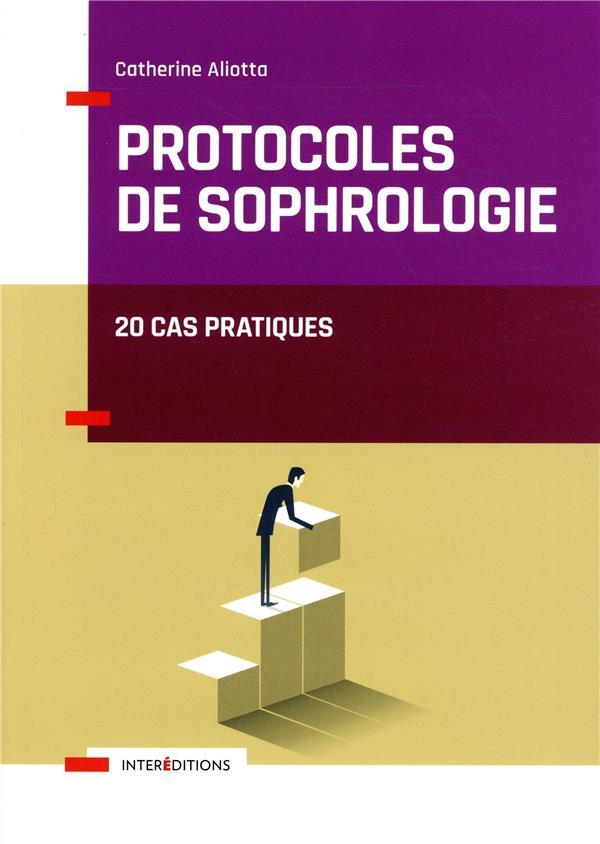PROTOCOLES DE SOPHROLOGIE - 20 CAS PRATIQUES