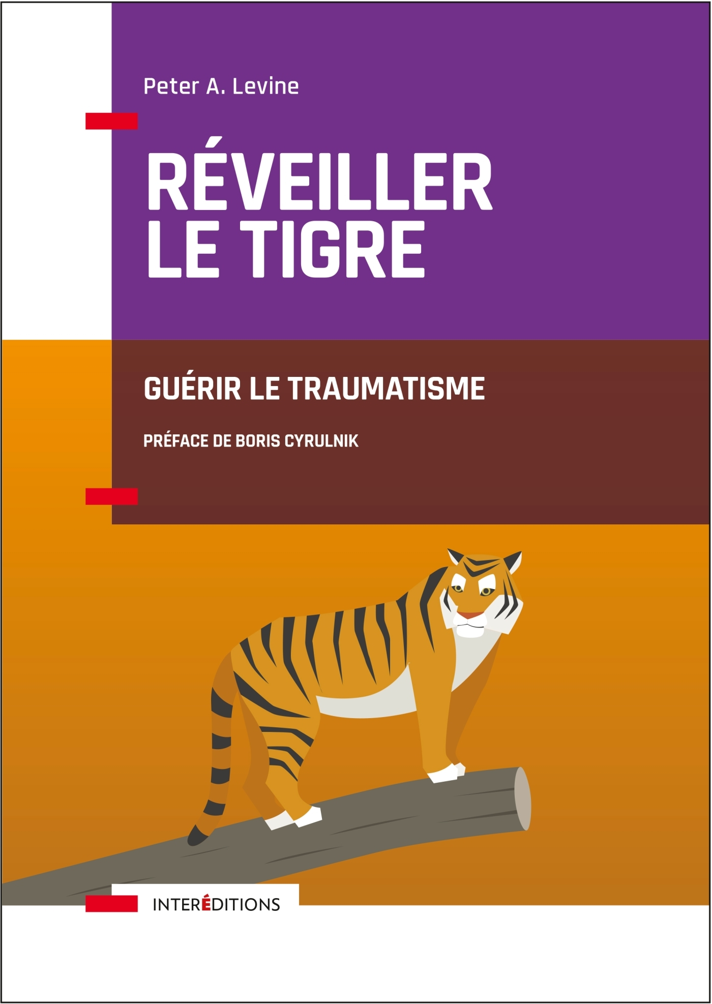REVEILLER LE TIGRE - GUERIR LE TRAUMATISME