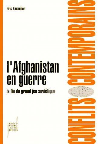 L AFGHANISTAN EN GUERRE