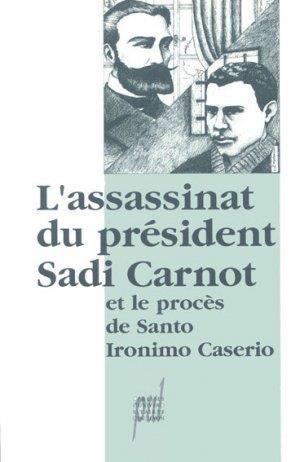 L ASSASSINAT DU PRESIDENT SADI CARNOT ET LE  PROCES DE CASERIO