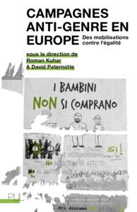 CAMPAGNES ANTI-GENRE EN EUROPE - DES MOBILISATIONS CONTRE L EGALITE