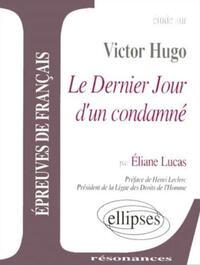 ETUDE SUR VICTOR HUGO LE DERNIER JOUR D'UN CONDAMNE PREFACE DE HENRI LECLERC EPREUVES DE FRANCAIS