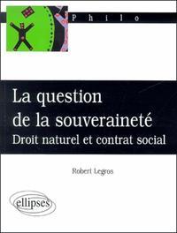 LA QUESTION DE LA SOUVERAINETE DROIT NATUREL ET CONTRAT SOCIAL