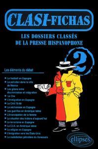CLASSI-FICHAS 2 LES DOSSIERS CLASSES DE LA PRESSE HISPANOPHONE