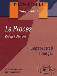 LE PROCES KAFKA/WELLES LANGAGE VERBAL ET IMAGES