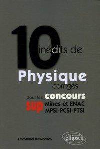10 INEDITS DE PHYSIQUE CORRIGES POUR LES CONCOURS SUP MINES ET ENAC MPSI-PCSI-PTSI