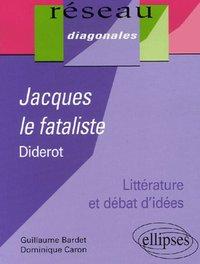 JACQUES LE FATALISTE DIDEROT LITTERATURE ET DEBAT D'IDEES
