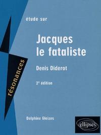 ETUDE SUR JACQUES LE FATALISTE DENIS DIDEROT 2E EDITION