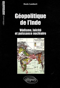 GEOPOLITIQUE DE L'INDE VEDISME LAICITE ET PUISSANCE NUCLEAIRE