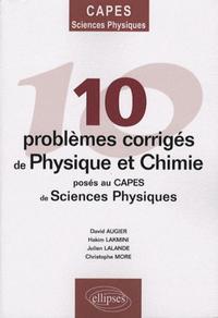 10 PROBLEMES CORRIGES DE PHYSIQUE ET CHIMIE POSES AU CAPES DE SCIENCES PHYSIQUES