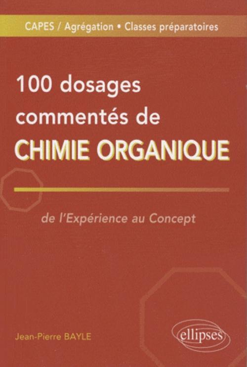 100 DOSAGES COMMENTES DE CHIMIE ORGANIQUE