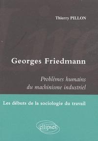 GEORGES FRIEDMANN PROBLEMES HUMAINS DU MACHINISME INDUSTRIEL LES DEBUTS DE LA SOCILOGIE DU TRAVAIL